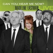 Can You Hear Me Now? Madeline Eastman LIVE Songs