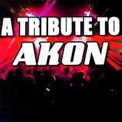 A Tribute To Akon Songs