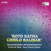 Koto Katha Chhilo Balibar. Songs