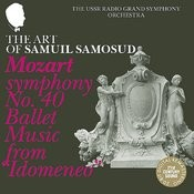 The Art of Samuil Samosud. Mozart: Symphony No. 40 & Ballet Music from