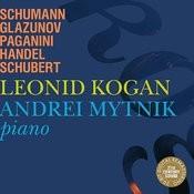 Leonid Kogan & Andrei Mytnik Play Schumann, Glazunov, etc. Songs