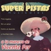Super Pistas Musicales A La Manera De Vicente Fer, Vol.2 Songs