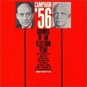 Campaign '56: Sounds of an Election Year Songs