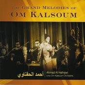 The Grand Melodies Of Om Kalsoum Songs
