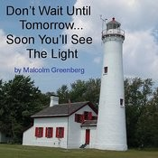 Don't Wait Until Tomorrow Songs