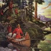 Canoe Grass Revival Songs