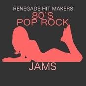 80's Pop Rock Jams Songs