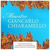 Instrumental Classics Arranged And Conducted By Maestro Giancarlo Chiaramello Songs