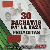 30 Bachatas Pa' La Raza Pegaditas - Lo Nuevo Y Lo Mejor 2009 Songs