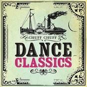 Chuff Chuff Dance Classics Songs