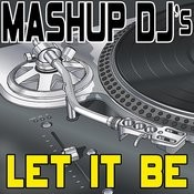 Let It Be (Remix Tools For Mash-Ups) Songs