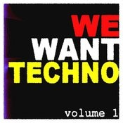 We Want Techno Vol. 1 Songs