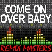 Come On Over Baby (Original Radio Version) [118 Bpm] Song