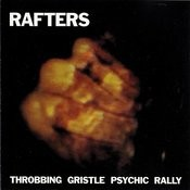 Rafters: Throbbing Gristle Psychic Rally Songs