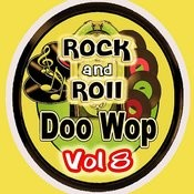 Rock & Roll Doo Wop Vol 8 Songs