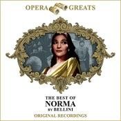 Opera Greats - The Best Of - Norma (Remastered) Songs