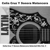 Celia Cruz Y Sonora Matancera Selected Hits Vol. 3 Songs