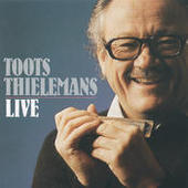 Toots Thielemans Live Songs