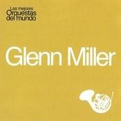 Las Mejores Orquestas Del Mundo Vol.4: Glenn Miller Songs