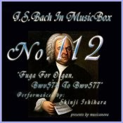 Bach In Musical Box 112 / Fuga For Organ Bwv574 To Bwv577 Songs