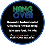 Hangover (Originally Performed By Taio Cruz Feat. Flo Rida ) [Karaoke Instrumental Version] Songs