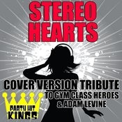 Stereo Hearts (Cover Version Tribute To Gym Class Heroes & Adam Levine) Songs