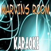 Marvins Room (Karaoke) Songs