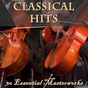 Classical Hits: 30 Essential Masterworks Songs