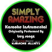 Simply Amazing (Originally Performed By Trey Songz) [Instrumental Version] Songs