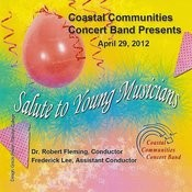 Coastal Communities Concert Band - Salute To Young Musicians 2012 Songs