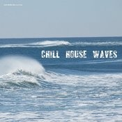 Chill House Waves Songs