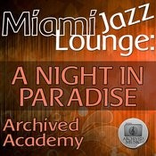 Miami Jazz Lounge: A Night In Paradise Songs