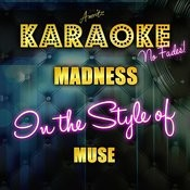 Madness (In The Style Of Muse) [Karaoke Version] Songs