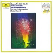 Händel: Water Music; Music for the Royal Fireworks Songs
