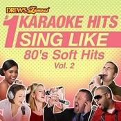 Drew's Famous #1 Karaoke Hits: Sing Like 80's Soft Hits, Vol. 2 Songs