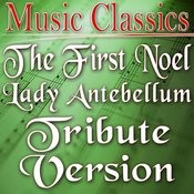 The First Noel (Lady Antebellum Tribute Version) Song