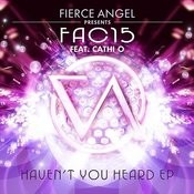 Fierce Angel Presents Fac15 - Haven't You Heard Songs