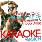 If I Was You (Omg) [In The Style Of Far East Movement & Snoop Dogg] [Karaoke Version] - Single Songs