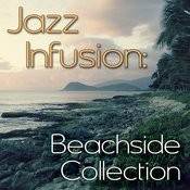 Jazz Infusion: Beachside Collection Songs