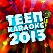 Teen Karaoke 2013 Songs