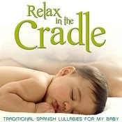 Traditional Spanish Lullabies For My Baby. Relax In The Cradle Songs