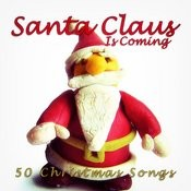 Santa Claus Is Coming (50 Christmas Songs) Songs