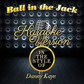 Ball In The Jack (In The Style Of Danny Kaye) [Karaoke Version] - Single Songs