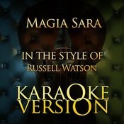 Magia Sara (In The Style Of Russell Watson) [Karaoke Version] Song