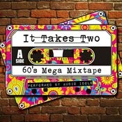 It Takes Two: 60's Mega Mixtape Songs
