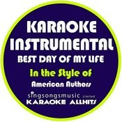 Best Day Of My Life (In The Style Of American Authors) [Karaoke Instrumental Version] - Single Songs