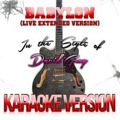 Babylon (Extended Live Version) [In The Style Of David Gray] [Karaoke Version] Song