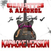 Cigarettes & Alcohol (In The Style Of Oasis) [Karaoke Version] - Single Songs