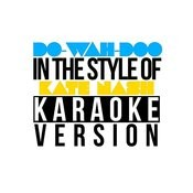 Do-Wah-Doo (In The Style Of Kate Nash) [Karaoke Version] - Single Songs