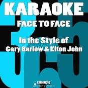 Face To Face (In The Style Of Gary Barlow & Elton John) [Karaoke Version] - Single Songs